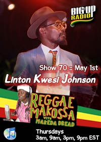 Reggae Makossa #70 features Linton Kwesi Johnson on May 1st