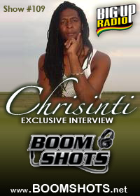 BOOM SHOTS #109 features the CHRISINTI this Wednesday on BigUpRadio.com