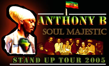 Stand Up Tour 2005 featuring Anthony B and Soul Majestic set to light up the West Coast this Novembe