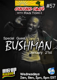 Culture Cafe 57 features reggae artist Bushman on Jan 21st
