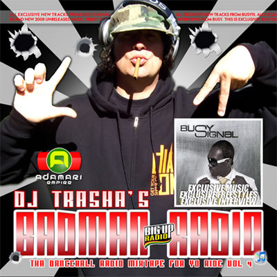 Selecta Trasha drops Badman Radio Vol 4 (Tha Dancehall Reggae Radio with Busy Signal