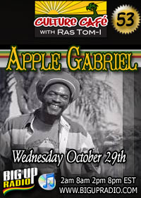 Culture Cafe 53 feature reggae legend Apple Gabriel Oct 29th