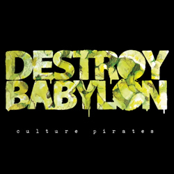 Destroy Babylon Release New Recored 'Culture Pirates'