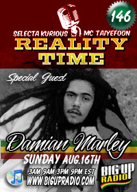 Reality Time 146 features Damian Marley, Sun Aug 16th on BigUpRadio.com