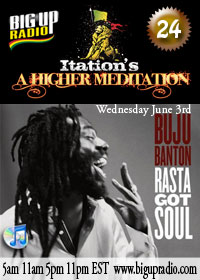 Higher Meditation show 24 features dancehall reggae powehouse Buju Banton