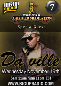 Higher Meditation 7 features reggae singer Da'Ville on November 19th