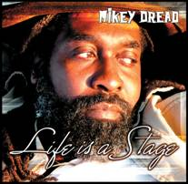 Mikey Dread releases new album: Life Is A Stage