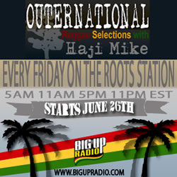 New Roots Show 'The Outernational' hosted by Haji Mike launches Friday Jun 19