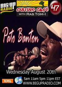 Culture Cafe 47 features UK's finest Pato Banton this Wednesday August 20th on BigUpRadio.com
