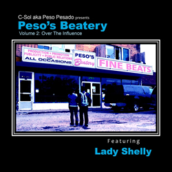 Peso's Beatery Volume 2: Over The Influence features Lady Shelly