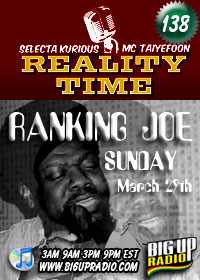Ranking Joe is the special guest on Reality Time 138 this Sunday March 29th