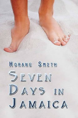 Jamaican author, Horane Smith writes new novel 'Seven Days in Jamaica'