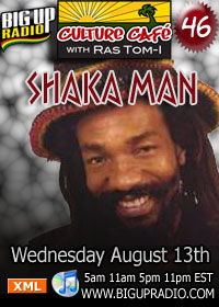 Culture Cafe 46 features roots reggae legend Shaka Man August 13th