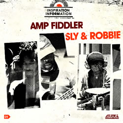 Sly & Robbie release new album 'Amp Fiddler'