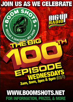 BigUpRadio.com Celebrates 100th Episode of Boom Shots Show