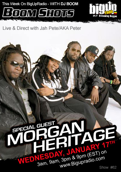 BOOM SHOTS #62 with special guests MORGAN HERITAGE on Bigupradio.com