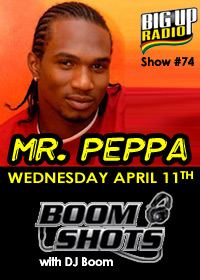 BOOM SHOTS #74 features rising dancehall star Mr. Peppa