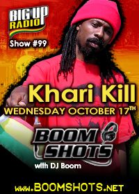 BOOM SHOTS #99 with Khari Kill on BigUpRadio.com