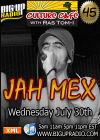 Culture Cafe 45 features reggae artist Jah Mex July 30th