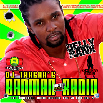 Selecta Trasha releases Badman Radio Mixtape Vol 5 with Delly Ranx
