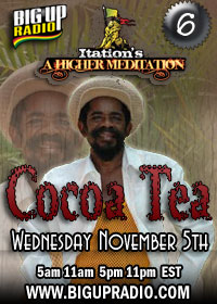 Higher Meditation 6 features Cocoa Tea on November 5th