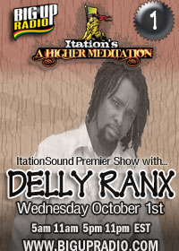 BigUpRadio.com Presents New Dancehall Show 'Higher Meditation' hosted by Itation Sound