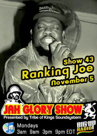 JAH GLORY #43 with Ranking Joe on Nov 5th