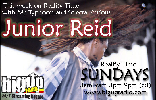 Junior Reid visits the Reality Time Show on Bigupradio.com July 23rd