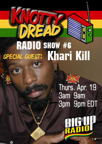 KNOTTY DREAD RADIO #06 with reggae star Khari Kill