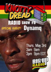 KNOTTY DREAD RADIO #08 with reggae artist DYNAMQ