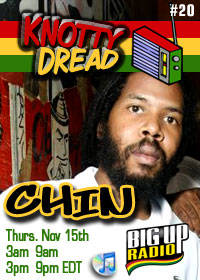 KNOTTY DREAD RADIO #20 features IRISH & CHIN on Bigupradio.com