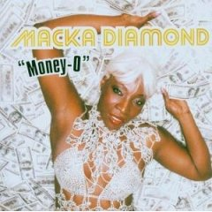 Macka Diamond's Money O