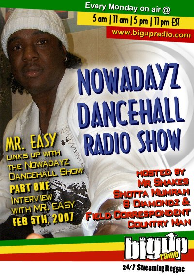 Mr. Easy drops by NOWADAYZ DANCEHALL #3 on Bigupradio.com