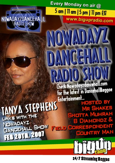 NOWADAYZ DANCEHALL #4 features the sensational Tanya Stephens Feb. 20th