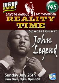RnB superstar John Legend guest stars on Reality Time  145 Sunday, July 26th
