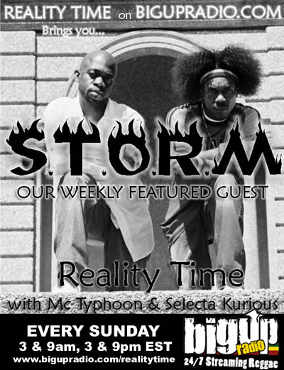 Dancehall Duo STORM visits the show REALITY TIME this week on Bigupradio.com