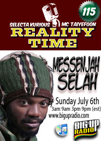 Reality Time 115 features Messenjah Selah Sunday July 5th