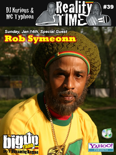 REALITY TIME #39 with reggae artist Rob Symeonn on Bigupradio.com