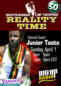 Junior Toots drops by REALITY TIME #50 on Bigupradio.com