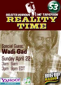 REALITY TIME #53 with WADI GAD on Bigupradio.com
