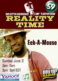 REALITY TIME #59 with EEK-A-MOUSE this Sunday on Bigupradio.com