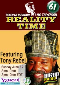 REALITY TIME #61 with TONY REBEL this Sunday on Bigupradio.com