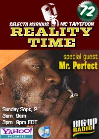 REALITY TIME #72 with Reggae Star Mr. Perfect