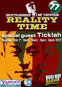 REALITY TIME #77 with dub master TICKLAH on Bigupradio.com