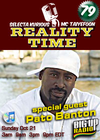 REALITY TIME #79 with PATO BANTON this Sunday on Bigupradio.com