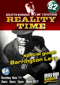 REALITY TIME #82 with BARRINGTON LEVY this Sunday on Bigupradio.com