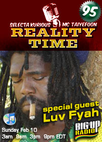 REALITY TIME #95 with Luv Fyah on BigUpRadio.com