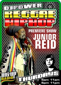 REGGAE HIPHOP RADIO #01 with JUNIOR REID this Thursday on BigUpRadio.com