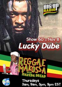 REGGAE MAKOSSA #46 features exclusive pre-recorded Lucky Dube interview Nov 11th