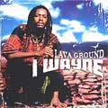 CD Review: I Wayne - Lava Ground